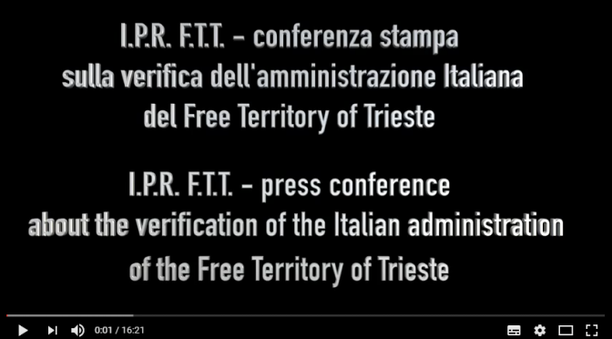 Video and documents regarding the verification of the special trusteeship over the Free Territory & Free Port of Trieste (in Italian and English)