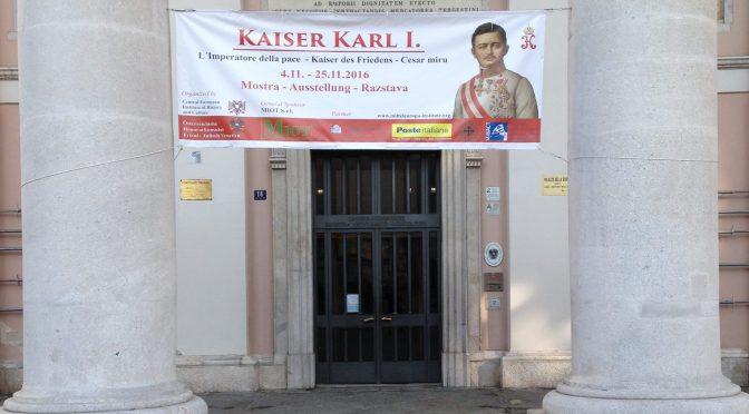 AUSSTELLUNG IN TRIEST ÜBER DEN KAISER KARL I.